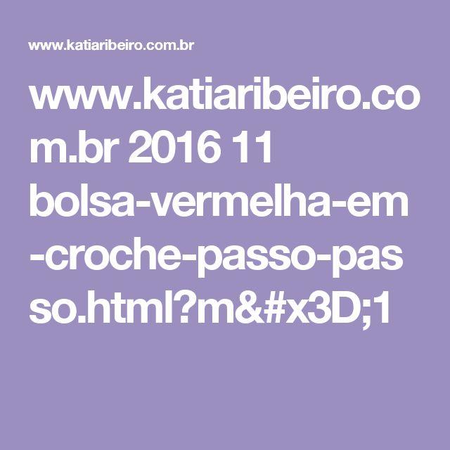 www.katiaribeiro.com.br 2016 11 bolsa-vermelha-em-croche-passo-passo.html?m=1