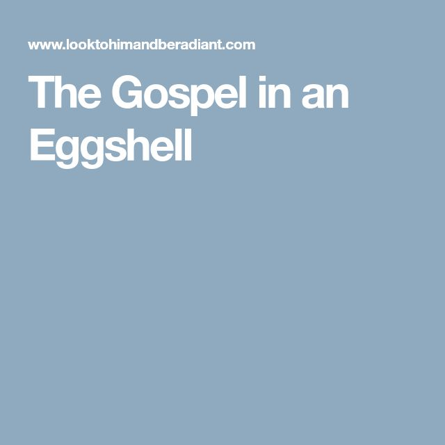 The Gospel in an Eggshell