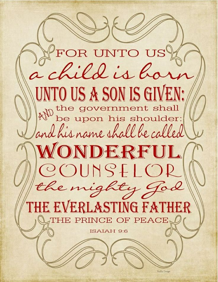 For unto us a child is born. unto us a son is given.
