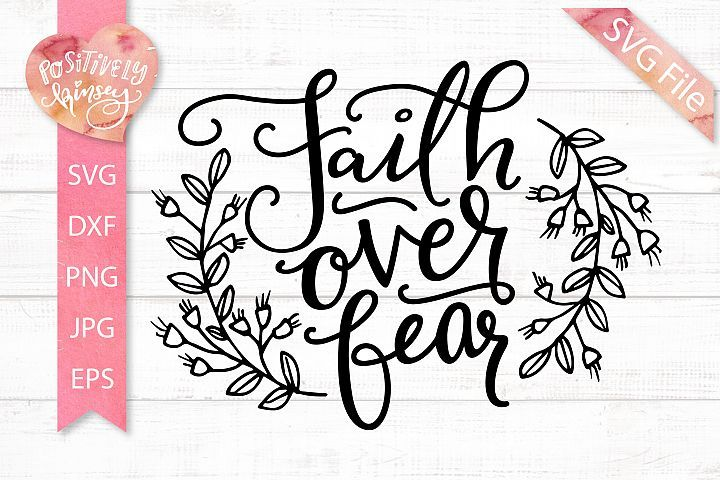 Faith Over Fear Svg Dxf Png Eps Jpg Christian Women Girls 303645 Svgs Design Bundles Faith Over Fear Christian Women Fear