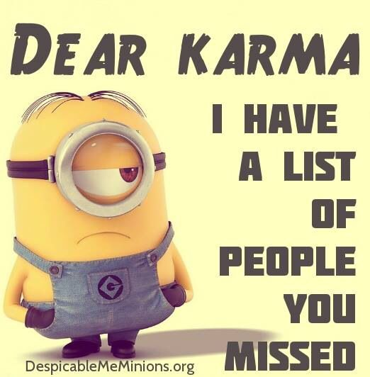 Ya but I'm gonna give one person the karma they deserve.  Just wait for it.  It's coming your way.