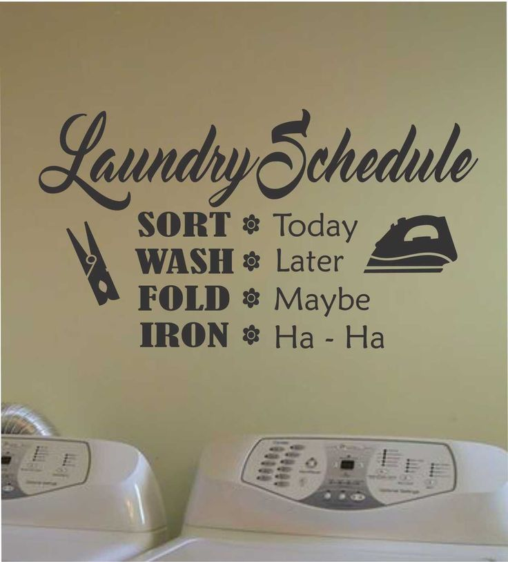 Self-adhesive Vinyl Wall Lettering Available in 3 sizes listed in SIZE drop down menu Laundry Schedule SORT Today WASH Later FOLD Maybe IRON Ha Ha CHOOSE YOUR COLOR AND SIZE FROM DROP DOWN MENU *For C