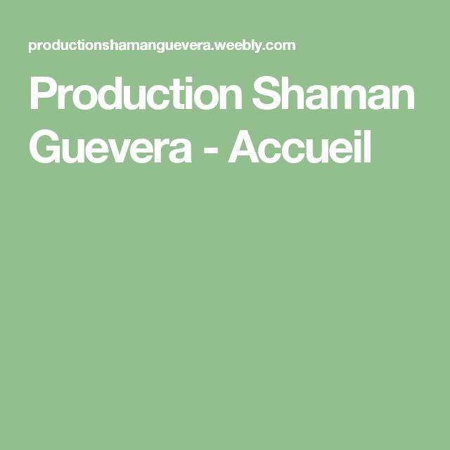 Production Shaman Guevera - Accueil
