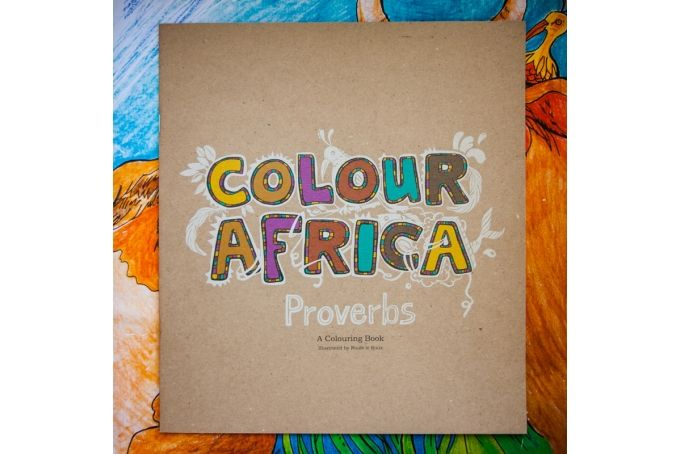 Colour Africa Proverbs. A Colouring book by Colour Africa