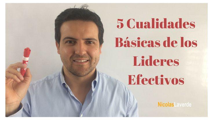 5 Cualidades Básicas de los Líderes Efectivos