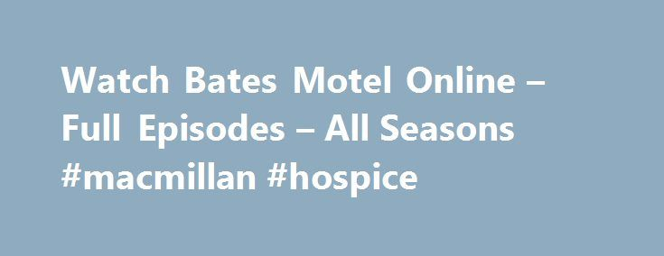 "Watch Bates Motel Online – Full Episodes – All Seasons #macmillan #hospice http://hotels.remmont.com/watch-bates-motel-online-full-episodes-all-seasons-macmillan-hospice/  #motel online # Bates Motel Share with Friends Bates Motel is a television show that was inspired by Psycho by Robert Bloch, a suspense novel. The show was immediately picked up for a 10 episode season by A /* 728×90, создано 05.02.11 */ google_ad_slot = ""6127977750""; google_ad_width = 670; google_ad_height = 90; //–…"