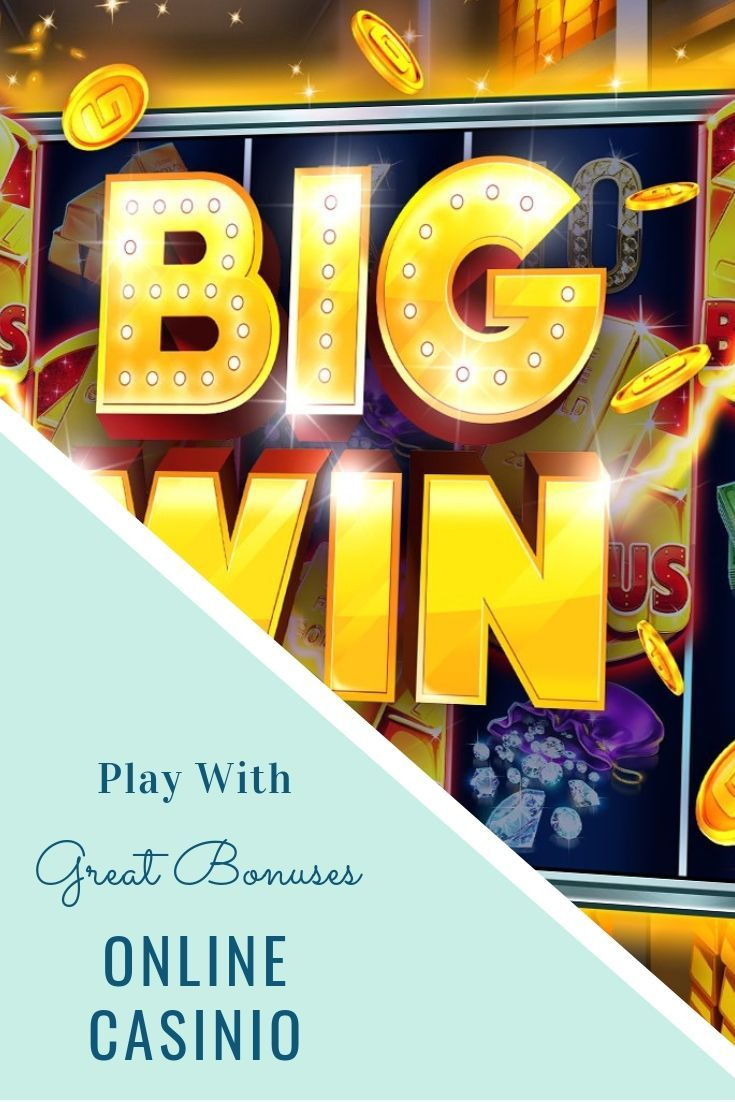 Online Casino With Great Bonuses Online Casino Play Online