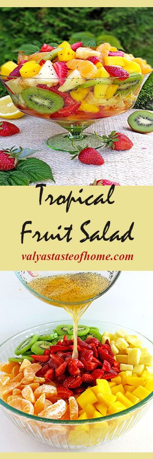 Tropical Fruit Salad http://valyastasteofhome.com/tropical-fruit-salad