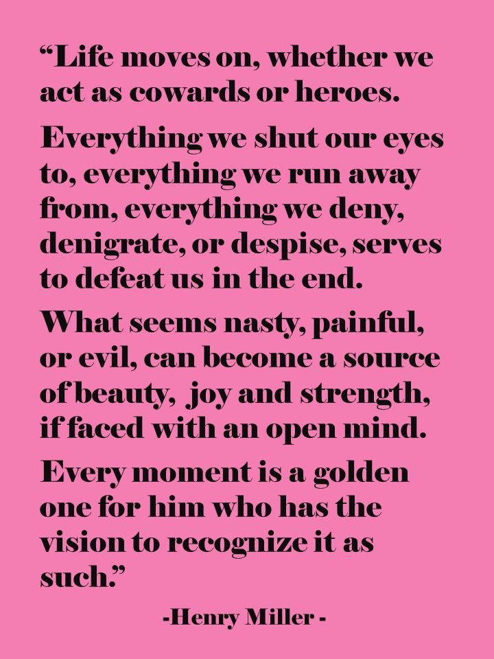 Every Moment Is A Golden One   Henry Miller Quotes   The Tao of Dana