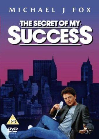 "The Secret of My Success (1987) directed by Herbert Ross, starring Michael J. Fox, Helen Slater, Richard Jordan, Margaret Whitton and John Pankow. ""A talented young man can't get an executive position without rising through the ranks, so he comes up with a shortcut, which also benefits his love life."""