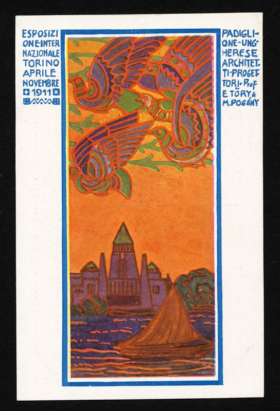 International Exposition in Torino, Italy, 1911. The Hungarian Pavilion, winner of the pavilion competition, is pictured. Its architects: Moric Pogany and Emile Tory. Poster art by Moric Pogany.