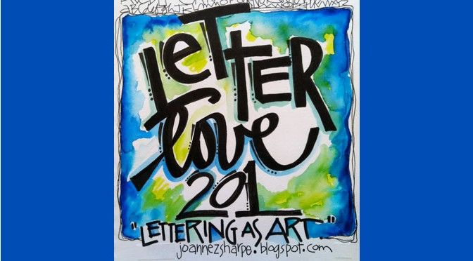 Letter Love 201 On-Line Class With Joanne Sharpe. To find more art classes, art workshops, and art retreats, visit http://artretreatguide.com