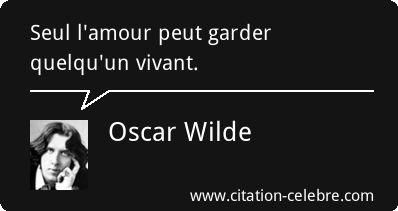 Citation Amour, Seul & Vivant (Oscar Wilde - Phrase n°26494)