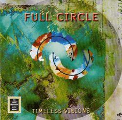Full Circle - Timeless Visions