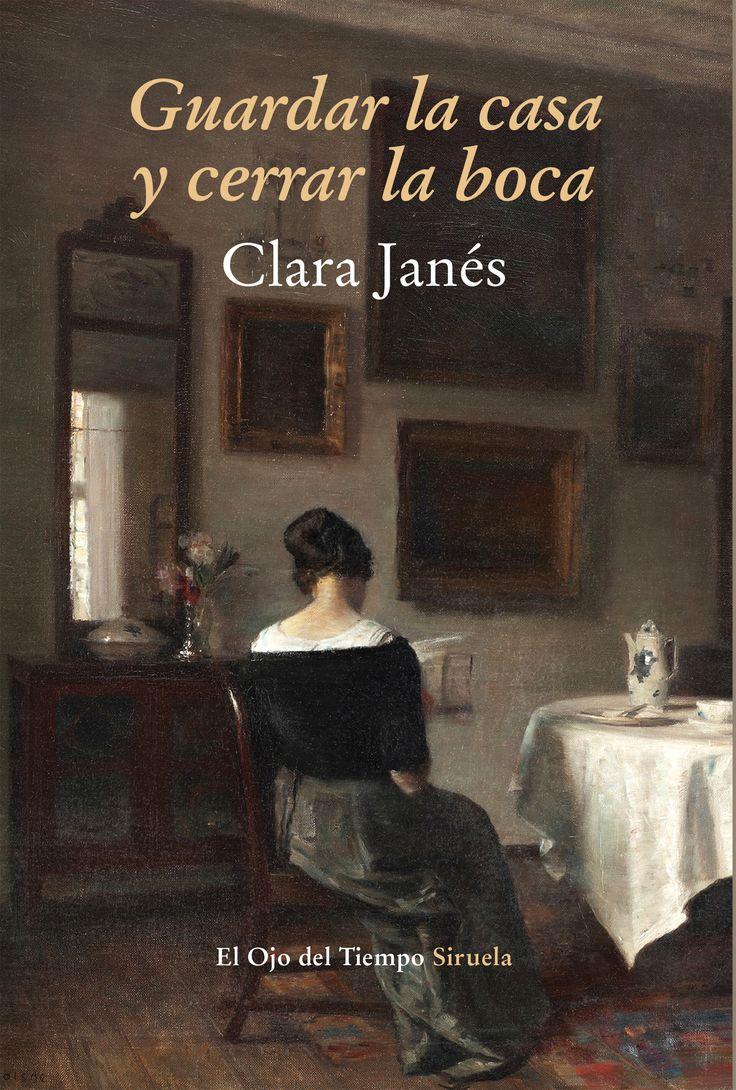 Guardar la casa y cerrar la boca : en torno a la mujer y la literatura / Clara Janés.. Madrid : Siruela, D.L. 2014.