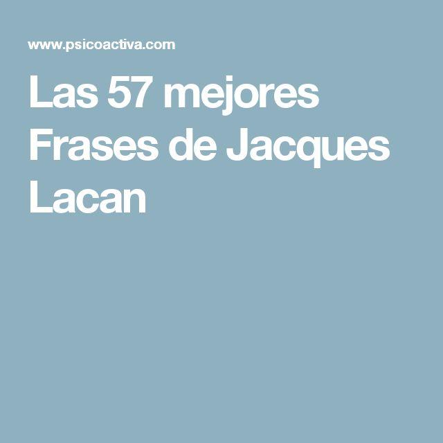 Las 57 mejores Frases de Jacques Lacan