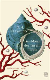 Der Mann, der Inseln liebte von David Herbert Lawrence