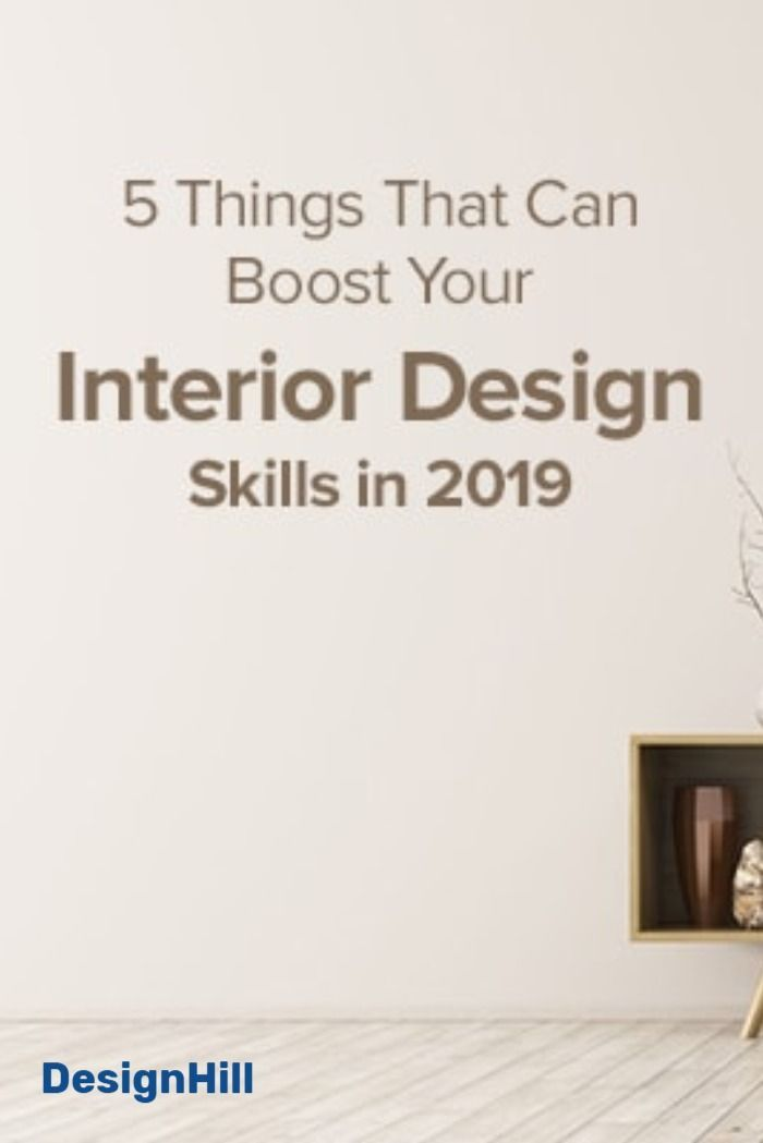 5 Things That Can Boost Your Interior Design Skills In 2020