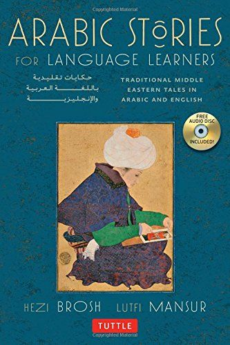 Arabic Stories for Language Learners: Traditional Middle-Eastern Tales in Arabic and English by Hezi Brosh http://www.amazon.co.uk/dp/0804843007/ref=cm_sw_r_pi_dp_Dzxxwb0K2SJQC