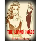 The Living Image (Kindle Edition)By Pamela M. Richter