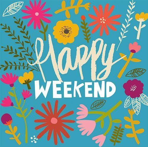Un bon WEEKEND à tous / Have all a nice weekend