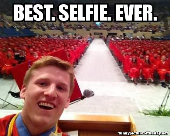 """""""The valedictorian at my friends school ended his speech with """"I have two things to say. Number 1: Go make something of yourself. Two: It's selfie sunday so smile for instagram!"""" And took a picture JUST like that!"""""""