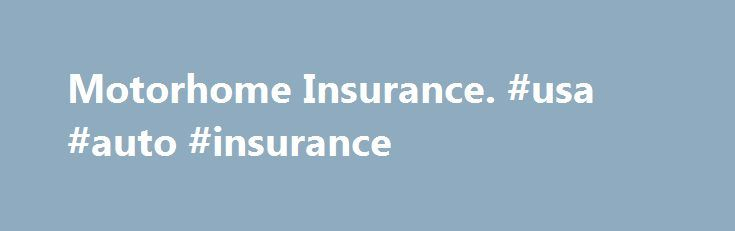 Motorhome Insurance. #usa #auto #insurance http://insurances.remmont.com/motorhome-insurance-usa-auto-insurance/  #motorhome insurance # Motorhome insurance Do I need insurance for my motorhome? Yes. It s a legal requirement for you to purchase annual insurance for your motorhome, even if you only use it a handful of times each year. This is because, under the Continuous Insurance Enforcement (CIE) rules that came into force in 2011,Read MoreThe post Motorhome Insurance. #usa #auto…