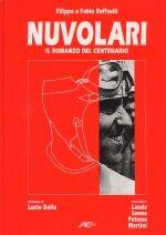 Book NUVOLARI IL ROMANZO DEL CENTENARIO - of Raffaelli Fabio, Raffaelli Filippo