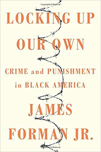 180 best social work reads images on pinterest social work book one of this weeks best new book releases is locking up our own crime and punishment in black america james forman jr fandeluxe Image collections