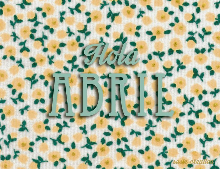Hola Abril by Susie Creativa