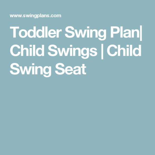 Toddler Swing Plan| Child Swings | Child Swing Seat