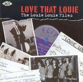 Love That Louie: The Louie Louie Files [CD]