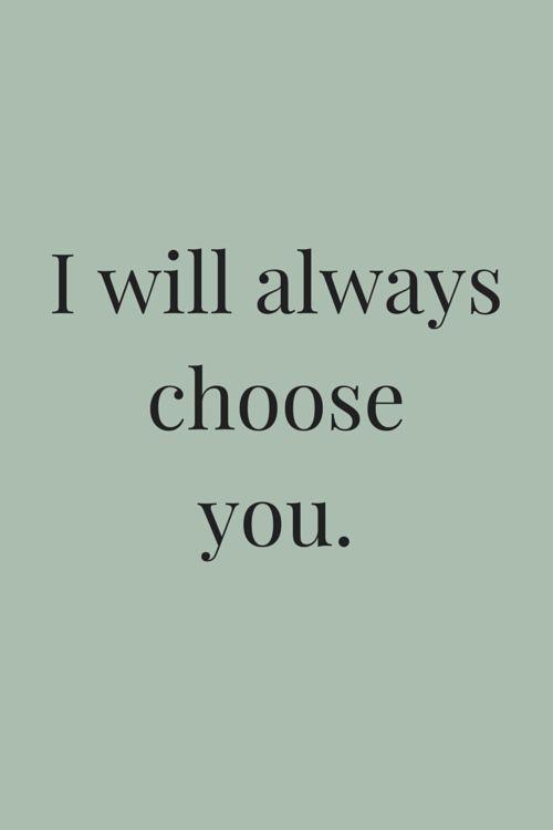I will alwayschooseyou