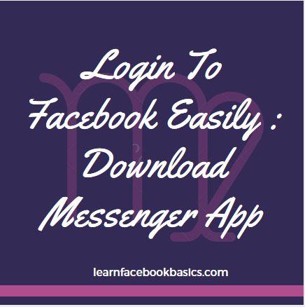 Login to Facebook easily   Download Messenger App