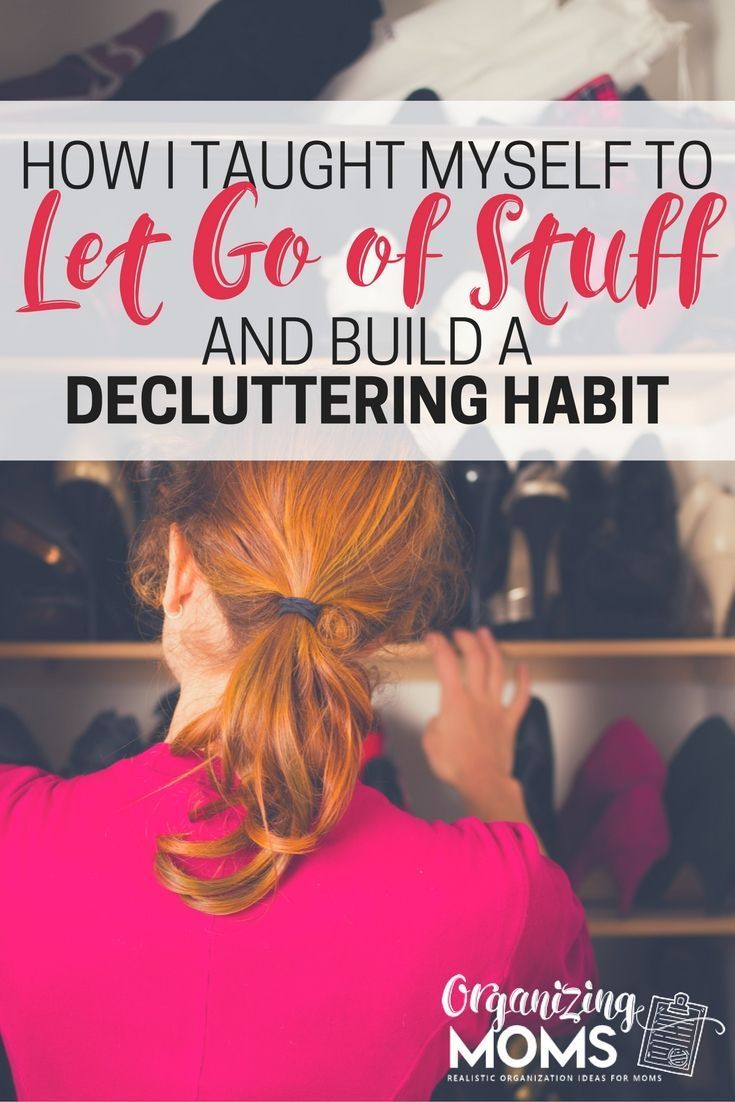 How I taught myself to let go of stuff and build a decluttering habit.