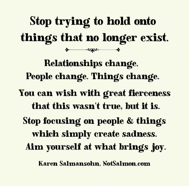 Stop Trying To Hold Onto Things That Don T Exist Notsalmon Good Life Quotes Life Quotes Calm Quotes