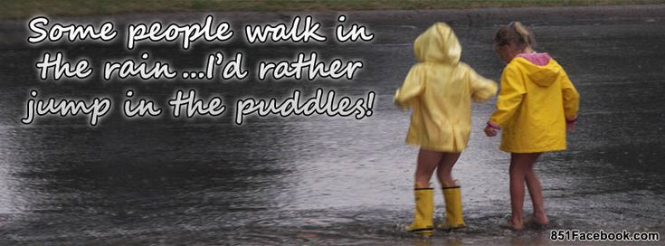 Funny Rain Quotes for Facebook   quote id rather jump in the puddles rain quote life