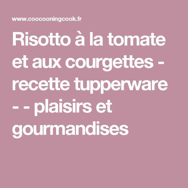 Risotto à la tomate et aux courgettes - recette tupperware - - plaisirs et gourmandises