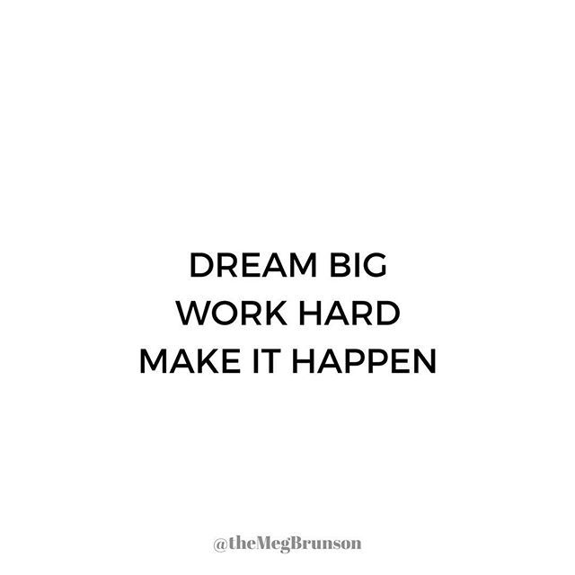 Dreaming big and working hard are two very important parts
