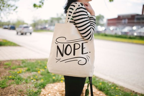 Nope Tote Bag - Canvas Tote Bag - Funny Tote Bag - Screen Printed Tote Bag…