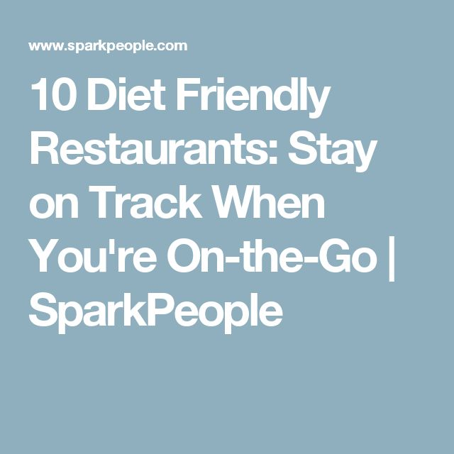 10 Diet Friendly Restaurants: Stay on Track When You're On-the-Go | SparkPeople