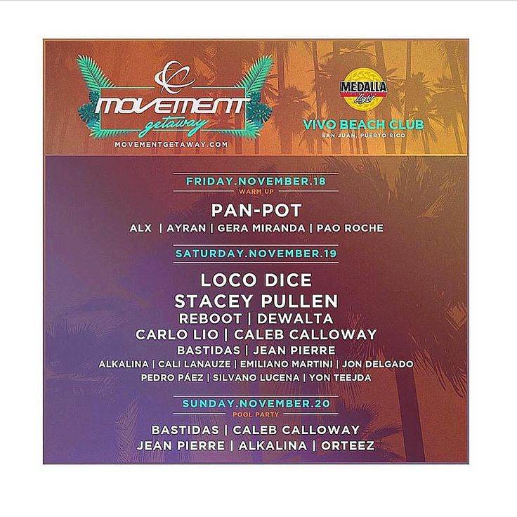 Check out the the day-by-day breakdown for #MovementGetaway Puerto Rico 2016 featuring LOCO DICE, Pan-Pot, Stacey Pullen (official page), Reboot, DeWalta, Caleb Calloway and more!  TICKETS available  Single: $30 Double: $50