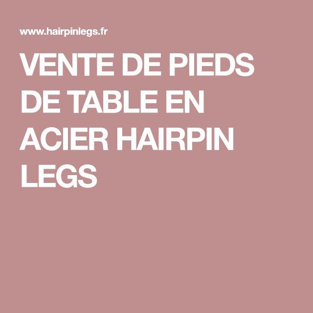 VENTE DE PIEDS DE TABLE EN ACIER HAIRPIN LEGS