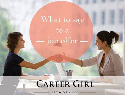 What to Say When a Job Offer is Made | Career Girl NetworkCareer Girl Network