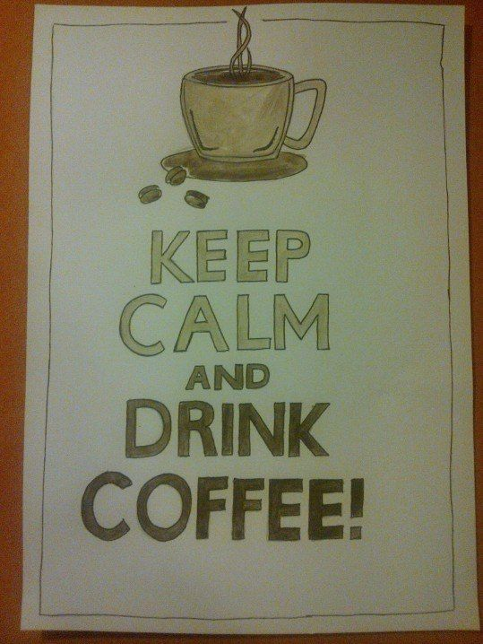 Keep calm and drink coffee - waterpaint