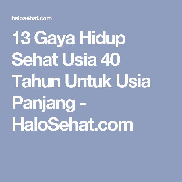 13 Gaya Hidup Sehat Usia 40 Tahun Untuk Usia Panjang - HaloSehat.com