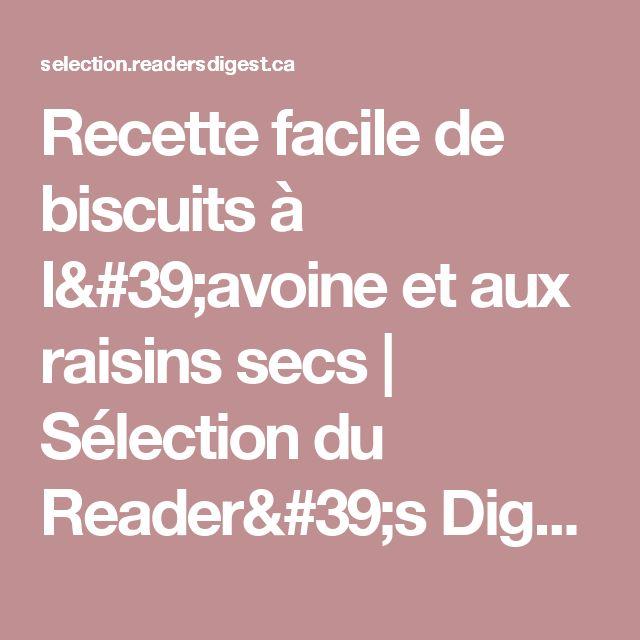 Recette facile de biscuits à l'avoine et aux raisins secs | Sélection du Reader's Digest