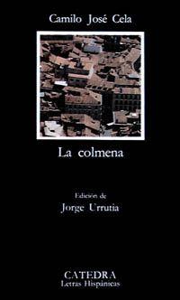 #Reto 4. Un libro de un autor español galardonado con el Nobel de Literatura: La Colmena. Más que un documento, es la visión sintetizadora y cargada de significación que el narrador tiene del Madrid de los años 40.