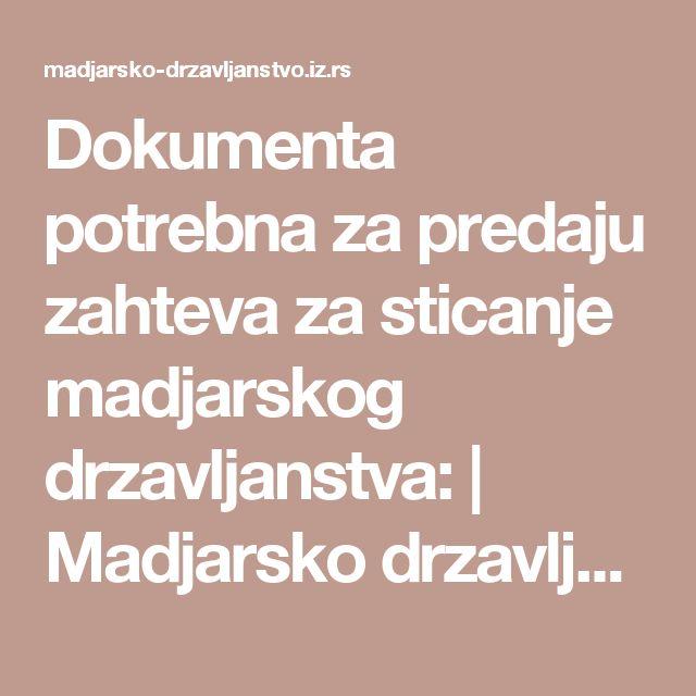 Dokumenta potrebna za predaju zahteva za sticanje madjarskog drzavljanstva: | Madjarsko drzavljanstvo