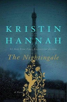 The Nightingale by Kristin Hannah centers on two French sisters during the German occupation.